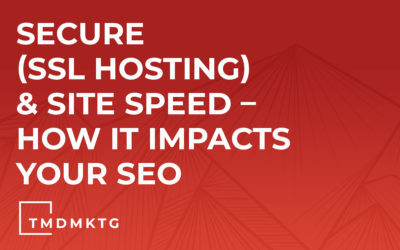 Secure (SSL Hosting) & Site Speed – How it Impacts Your SEO