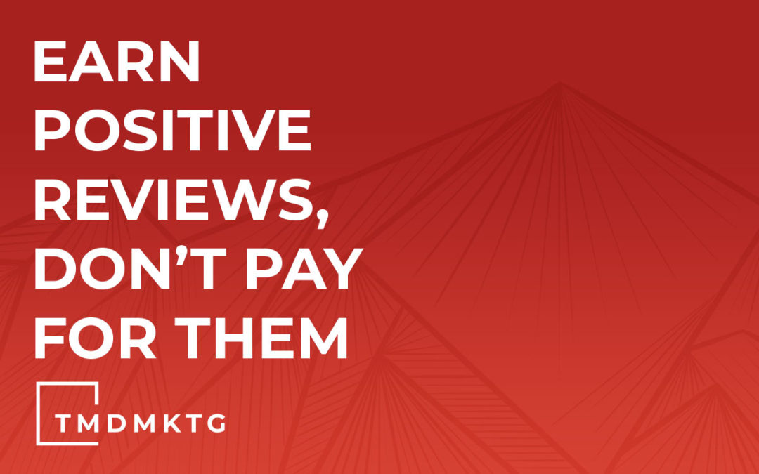 Earn Positive Reviews, Don't Pay for Them
